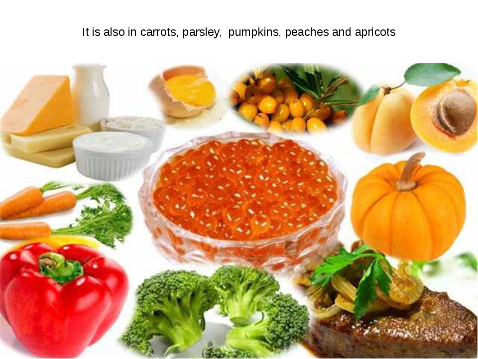 It is also in carrots, parsley, pumpkins, peaches and apricots