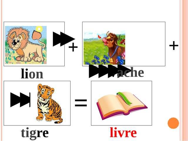 ' ' '''' ''' + + = lion vache tigre livre