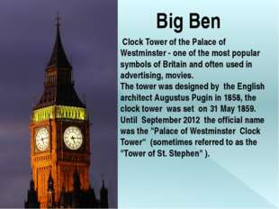 Big Ben Clock Tower of the Palace of Westminster - one of the most popular sy