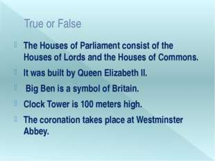 True or False The Houses of Parliament consist of the Houses of Lords and the