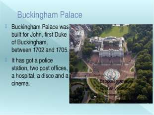 Buckingham Palace Buckingham Palace was built for John, first Duke of Bucking