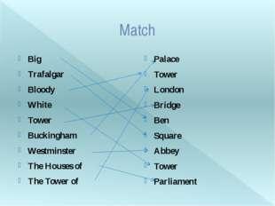 Match Big Trafalgar Bloody White Tower Buckingham Westminster The Houses of