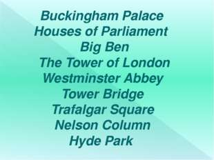 Buckingham Palace Houses of Parliament Big Ben The Tower of London Westminst