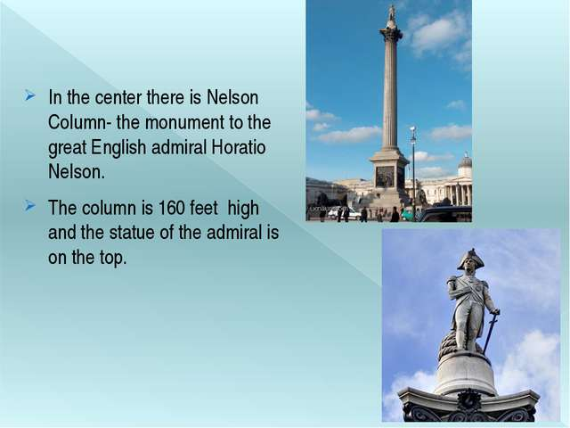 In the center there is Nelson Column- the monument to the great English admi...