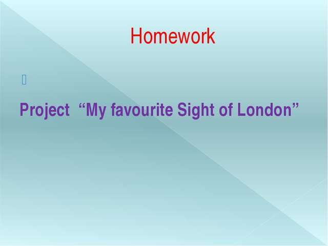 "Homework Project ""My favourite Sight of London"""