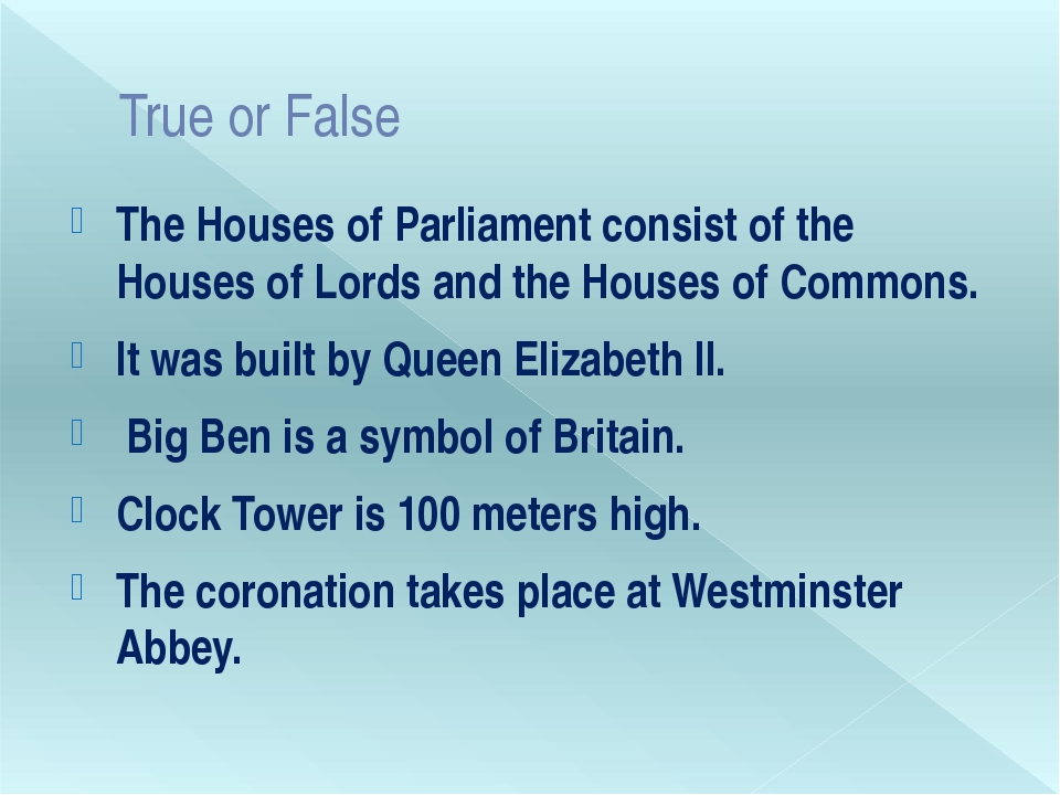 True or False The Houses of Parliament consist of the Houses of Lords and the...