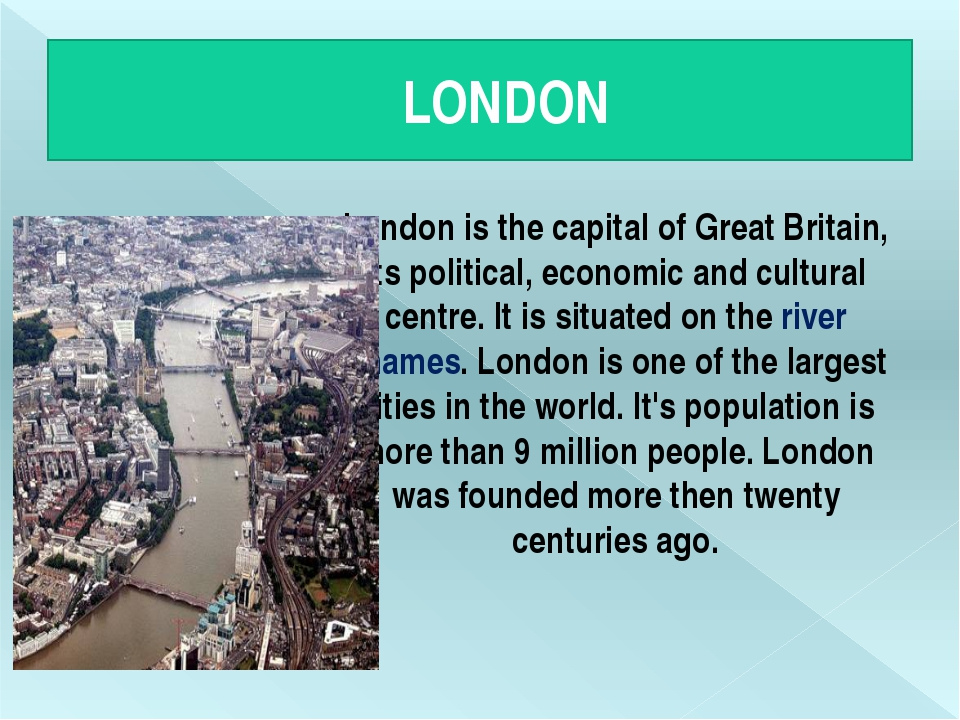 LONDON London is the capital of Great Britain, its political, economic and c...