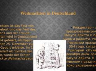 Weihnachten in Deutschland Weihnachten ist das Fest von Christi Geburt und da