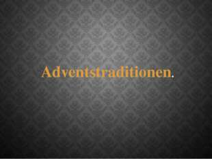 Adventstraditionen.