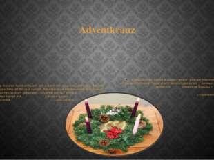 Adventkranz Die meisten Familien feiern den Advent mit einem Adventkranz, fes