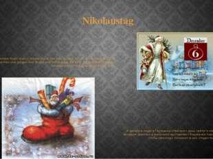 Nikolaustag Am 6. Dezember feiert man in Deutschland den Nikolaustag. Schon a