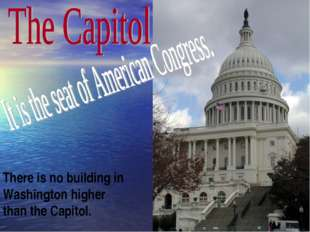 There is no building in Washington higher than the Capitol.