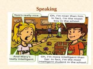 * Speaking