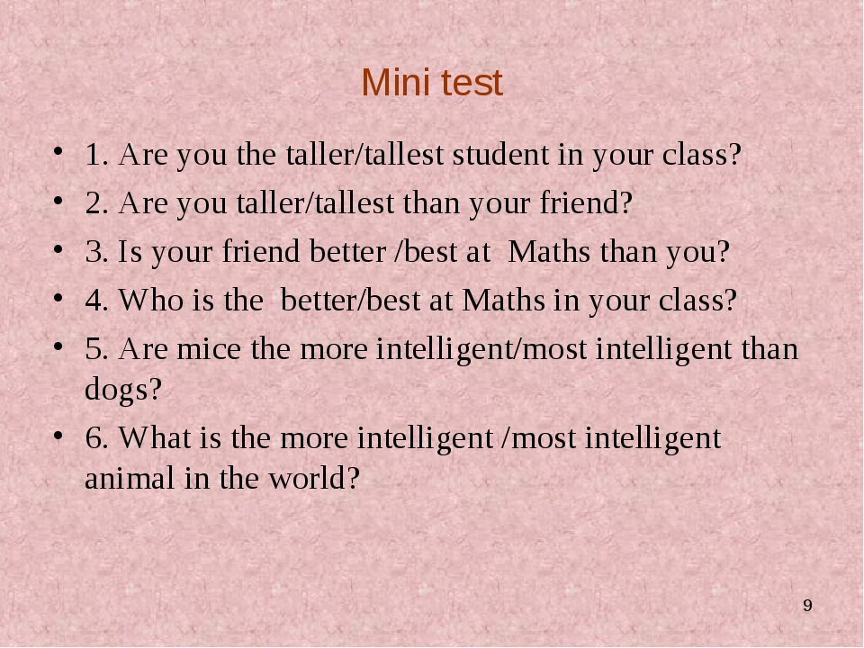 Mini test 1. Are you the taller/tallest student in your class? 2. Are you tal...