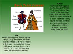Early Tudor Costume Men Men's clothing gave them a square shape. they wore sh