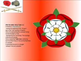 After the battle, Henry Tudor was crowned as King Henry VII, marking the begi