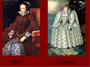 Mary I Elizabeth I