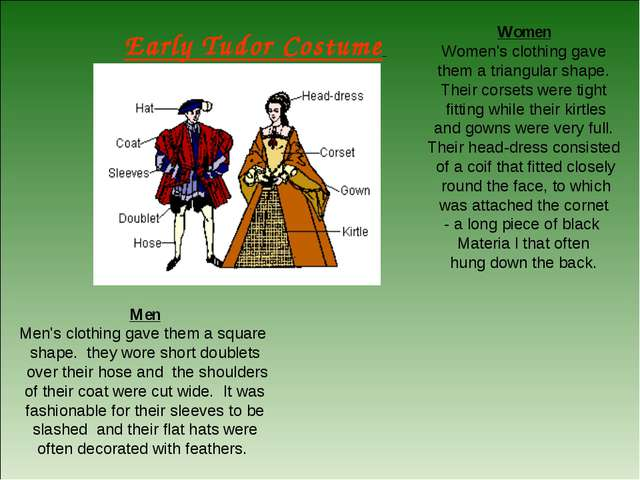 Early Tudor Costume Men Men's clothing gave them a square shape. they wore sh...