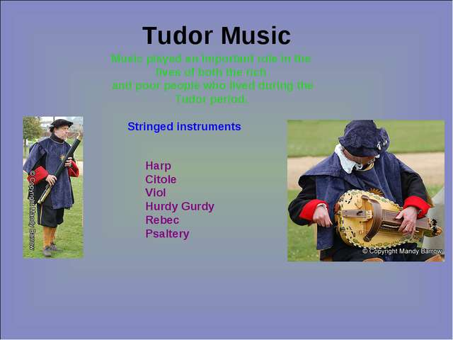 Tudor Music Music played an important role in the lives of both the rich and...