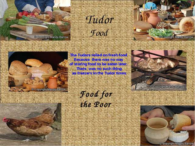 Tudor Food Food for the Poor The Tudors relied on fresh food Because there wa...