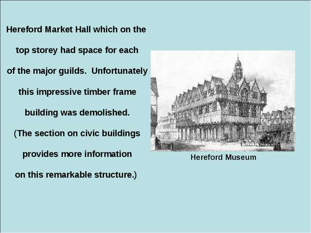 Hereford Museum Hereford Market Hall which on the top storey had space for ea...