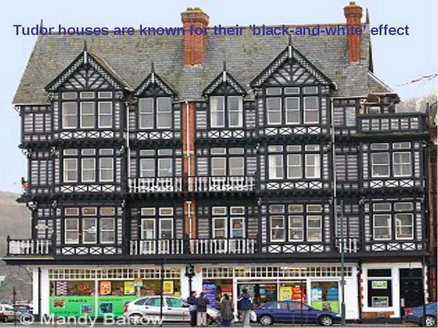 Tudor houses are known for their 'black-and-white' effect