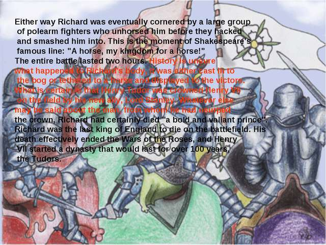 Either way Richard was eventually cornered by a large group of polearm fighte...