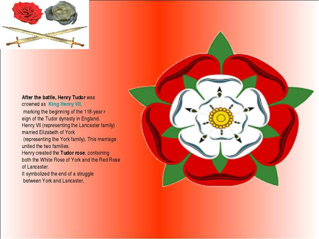After the battle, Henry Tudor was crowned as King Henry VII, marking the begi...