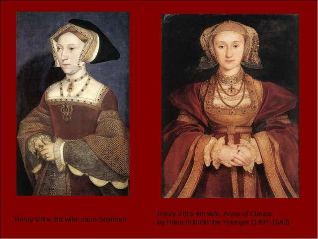 Henry VIII's 3rd wife: Jane Seymour Henry VIII's 4th wife: Anne of Cleves by...