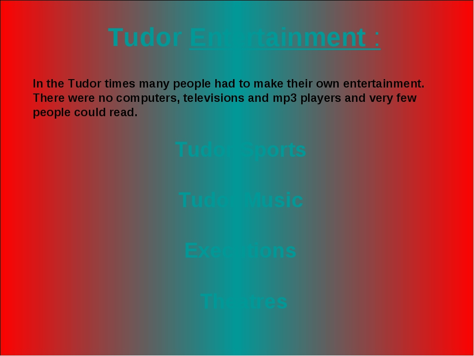 Tudor Entertainment : Tudor Sports Tudor Music Executions Theatres In the Tud...
