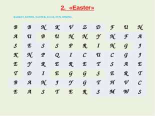 2. «Easter» BASKET, BUNNY, EASTER, EGGS, FUN, SPRING. B B N K V Z D F U N A U