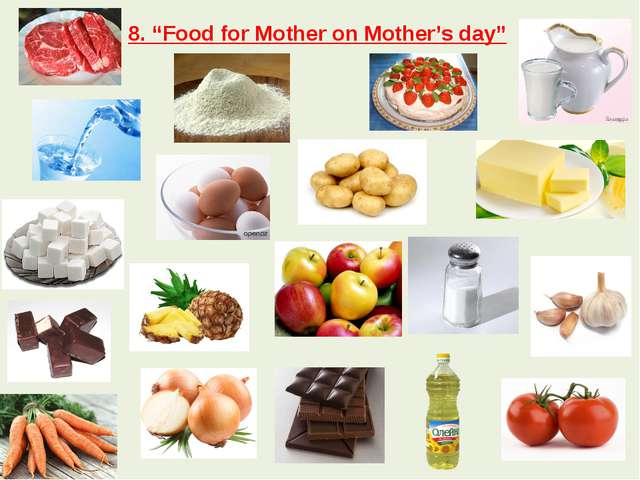 "8. ""Food for Mother on Mother's day"""