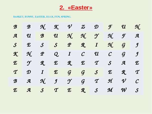 2. «Easter» BASKET, BUNNY, EASTER, EGGS, FUN, SPRING. B B N K V Z D F U N A U...