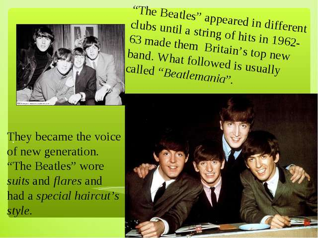 ". ""The Beatles"" appeared in different clubs until a string of hits in 1962-6..."