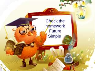 Check the homework Future Simple