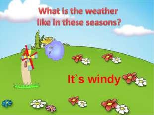 It`s windy