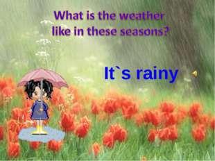 It`s rainy