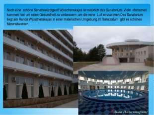 Noch eine schőne Sehenswürdigkeit Wjoschenskajas ist natürlich das Sanatorium