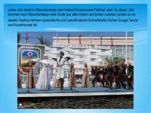 """Jedes Jahr findet in Wjoschenskaja das Festival""""Scholochows Frühling"""" statt."""