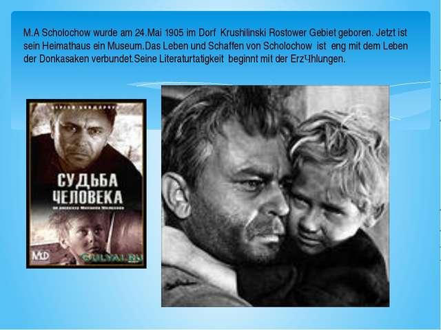 M.A Scholochow wurde am 24.Mai 1905 im Dorf Krushilinski Rostower Gebiet gebo...