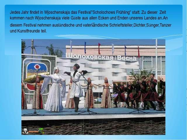 """Jedes Jahr findet in Wjoschenskaja das Festival""""Scholochows Frühling"""" statt...."""