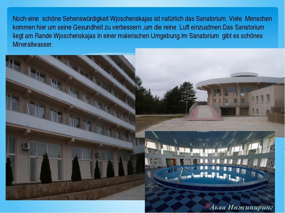 Noch eine schőne Sehenswürdigkeit Wjoschenskajas ist natürlich das Sanatorium...