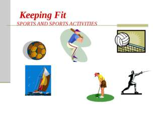 Keeping Fit SPORTS AND SPORTS ACTIVITIES aerobics yoga weight training walki