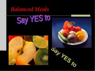 Balanced Meals Say YES to