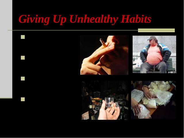 Giving Up Unhealthy Habits smoking obesity drinking alcohol drugs