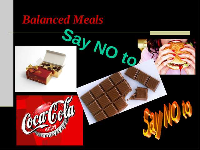Balanced Meals Say NO to