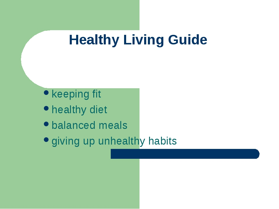 Healthy Living Guide keeping fit healthy diet balanced meals giving up unheal...