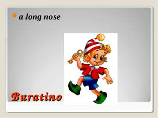 Buratino a long nose