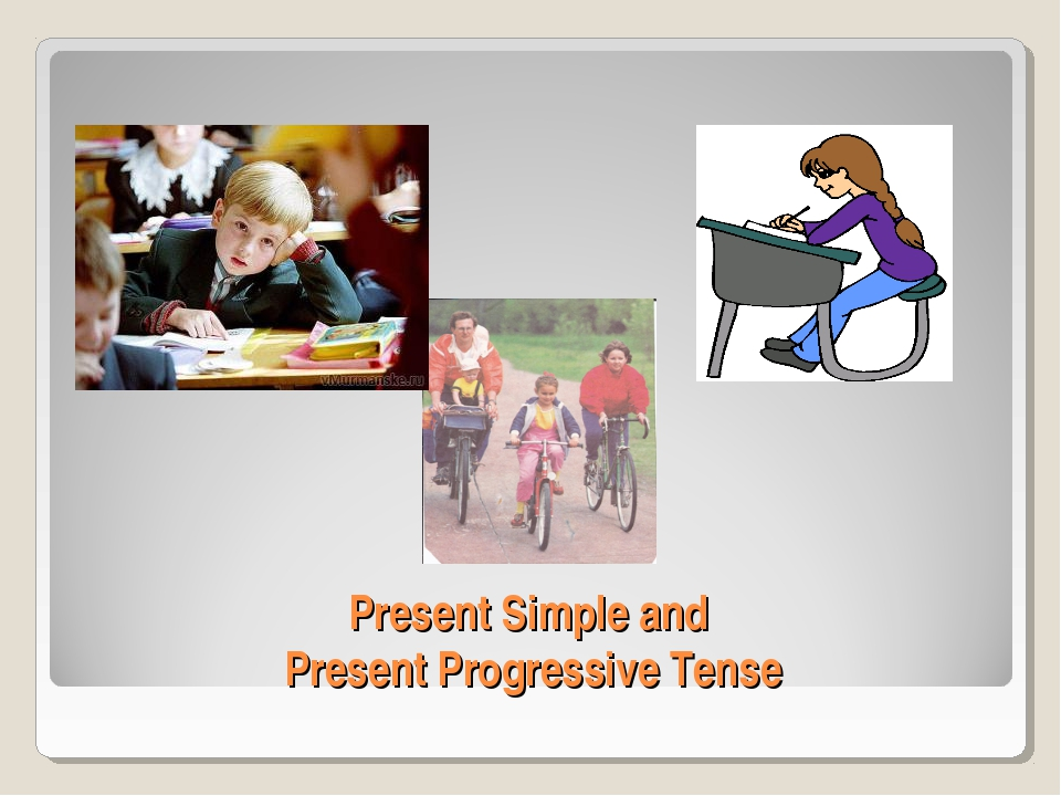 Present Simple and Present Progressive Tense