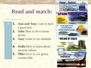 Read and match: Ann and Tony want to have a good rest. John likes to do extre